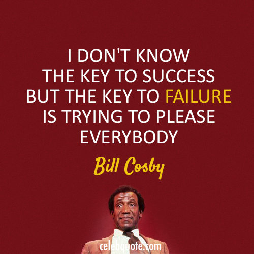 Bill Cosby Quote (About success key failure)