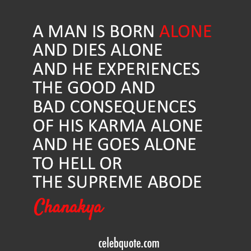 Chanakya Quote (About lonely death alone)