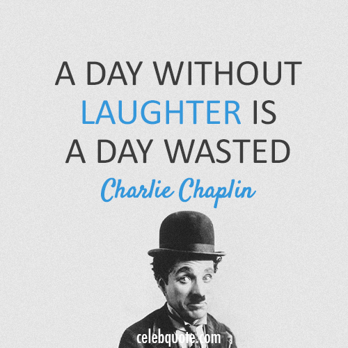 Charlie Chaplin Quote (About laugh happiness)