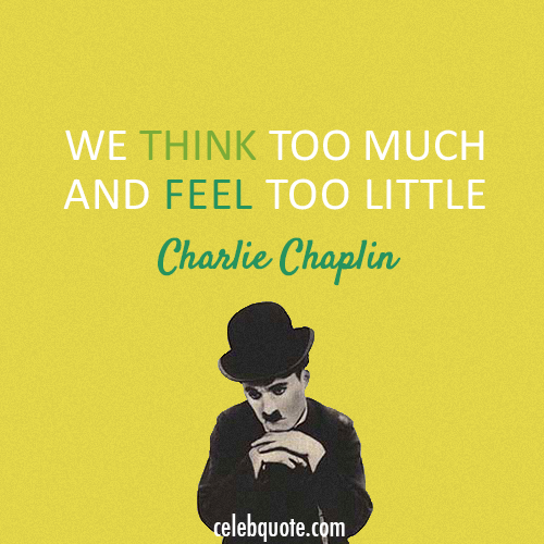 Charlie Chaplin Quote (About think fell)