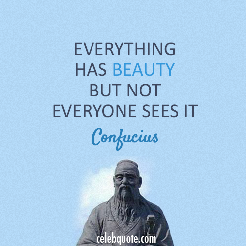 Confucius Quote (About Beauty)