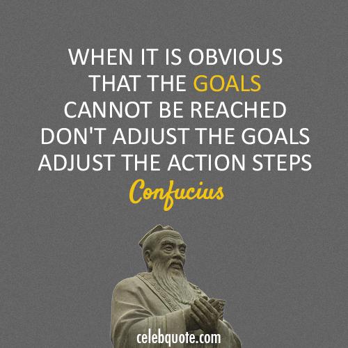 Confucius Quote (About goals action)