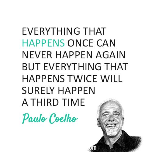 Paulo Coelho  Quote (About life happen)