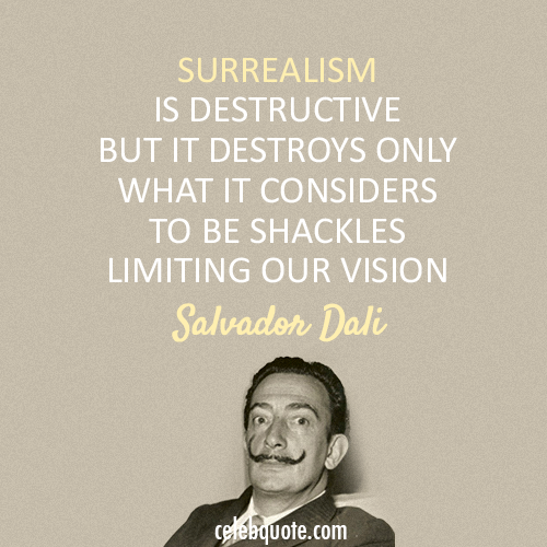 Salvador Dali Quote (About vision surreal)