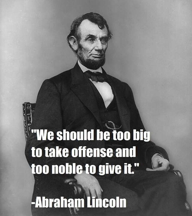Abraham Lincoln Quote (About offense noble)