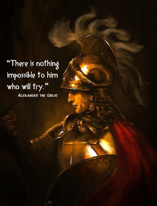 Alexander the Great Quote (About try impossible give up)