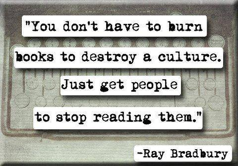 Ray Bradbury Quote (About read culture books)