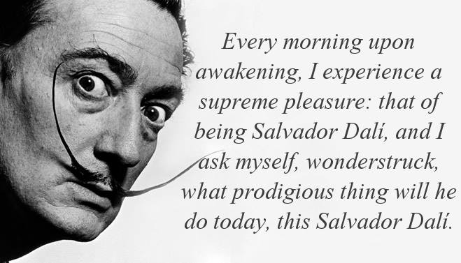 Salvador Dalí Quote (About pleasure morning)