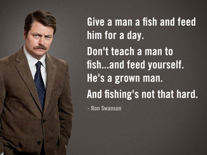 Ron Swanson Quote (About growth fish feed)
